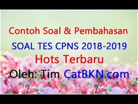 Kunci jawaban soal cpns twk lengkap pembahasannya. Contoh Soal CPNS 2018 2019 Pdf dan Pembahasan Kunci ...