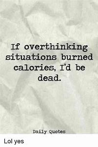 If Overthinking... Everyday Situation Quotes