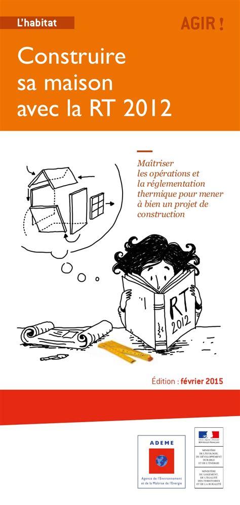 bureau pratique guide pratique comment construire sa maison avec la rt