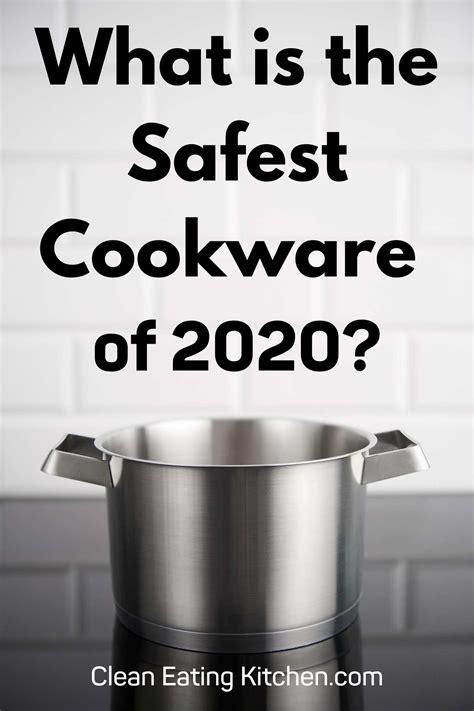 safest cookware   safest cookware