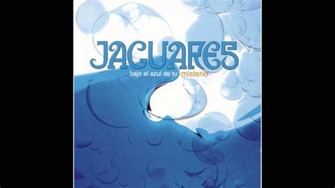 Jaguares Songs by Jaguares Bajo El Azul De Tu Misterio 1999 Cd 1