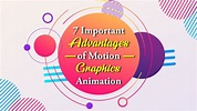 7 Important Advantages of Motion Graphics Animation