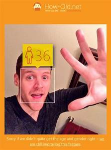 Microsoft U2019s New Viral Website Tells You How Old You Look