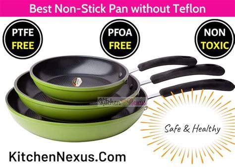 top    stick pan  teflon   toxic kitchen nexus