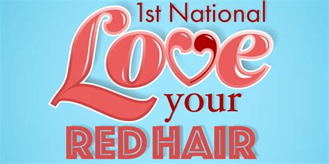 Today Is The First Ever National Love Your Red Hair Day