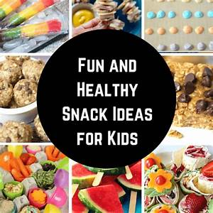 Fun and Healthy Kids Snacks - Great After School Snacks ...
