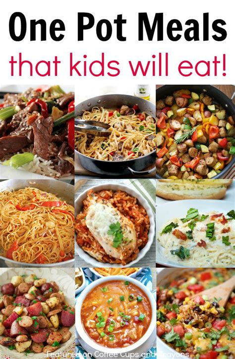 easy and meals for dinner kid friendly one pot meals coffee cups and crayons