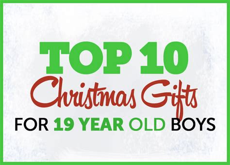 christmas gifts for 19 year old boys