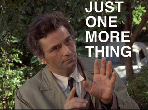 One More Thing Meme - was colombo an idiot savant or just a troll anandtech forums