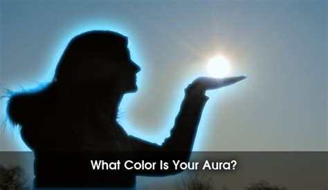 how to find your aura color what color is your aura and what does it reveal about you