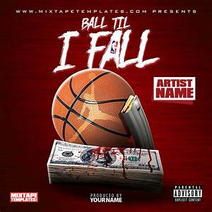 3939ball til i fall3939 mixtape cover template by With free mixtape covers templates
