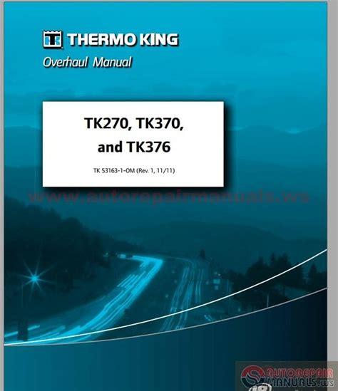 thermo king tk270 370 376 overhaul manual auto repair manual forum heavy equipment forums