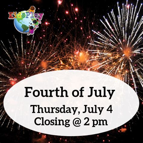 july play fourth early closing am music april pm