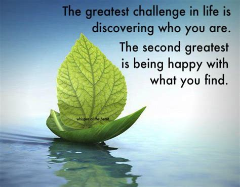 greatest challenge  life  discovering