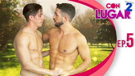 Con Lugar T2 Ep 5 Campamento Gay Serie Web Gay