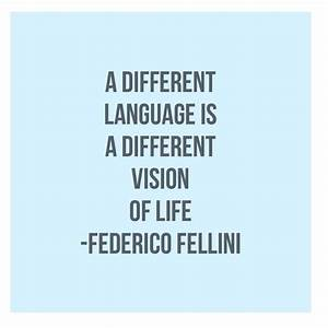 """Quote about language learning. """"A different language is a ..."""