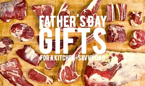 fathers day gift guide   kitchen savvy dad