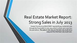 Real Estate Market Report: Strong Sales in July 2013