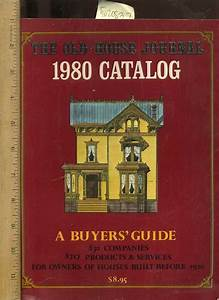 The Old House Journal 1980 Catalog   A Buyer U0026 39 S Guide   830
