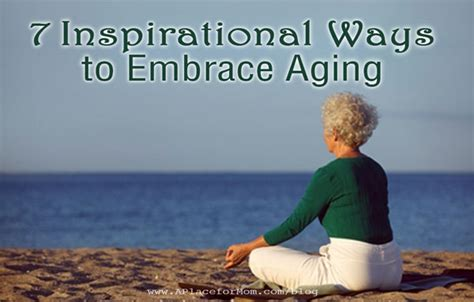 inspirational ways to embrace aging
