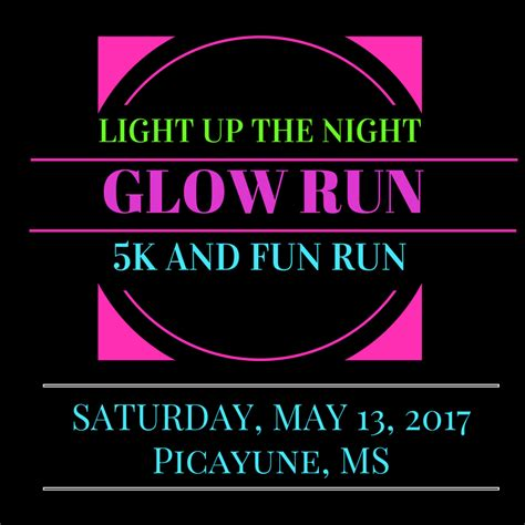 light up the 5k light up the glow run 5k run picayune ms