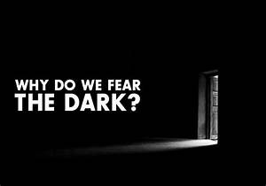 The, Psychology, Of, Fear, Of, The, Dark
