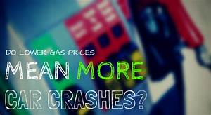 Do Lower Gas Prices Mean More Car Crashes