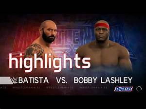 WWE 2k17: Batista Vs Bobby Lashley, WrestleMania ...