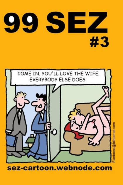 99 Sez 3 99 Great And Funny Cartoons About Sex And