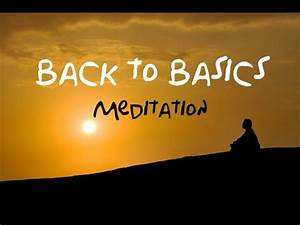 Back To Basics Guided Meditation  For Beginners