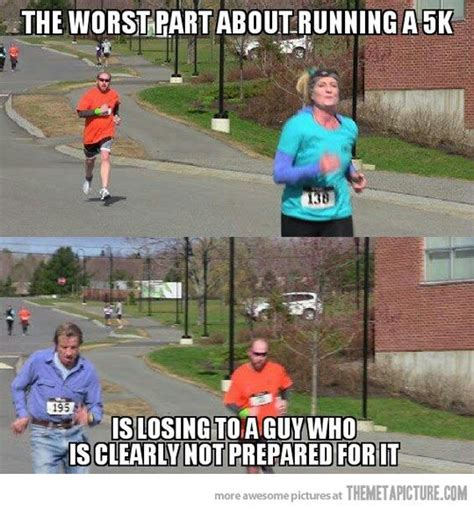 Funny Running Memes - worst part about running a 5k funny running memes running memes and funny running