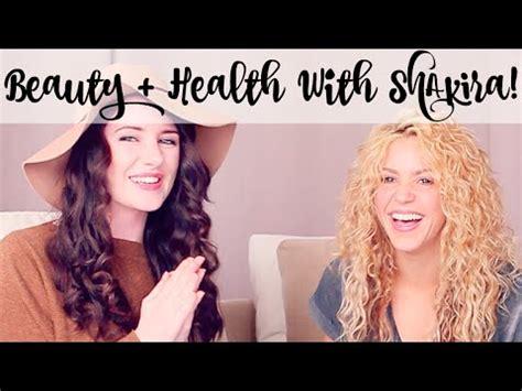 Health & Beauty Tips With Shakira (i'm Crushing Hard Oh
