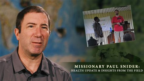 missionary paul snider health update insights