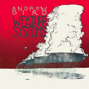 weather systems andrew bird album wikipedia