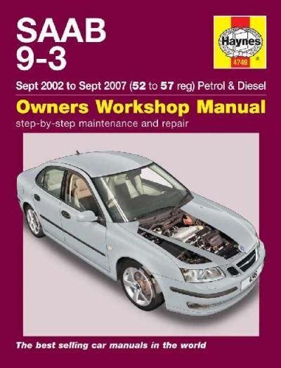 small engine repair manuals free download 2007 saab 42072 engine control saab 9 3 petrol diesel 2002 2007 haynes service repair manual sagin workshop car manuals