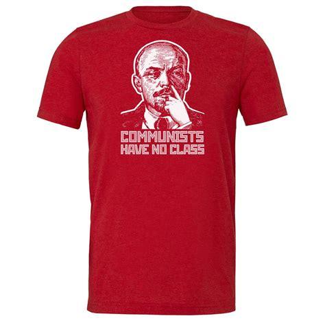 no shirt no blouse communists no class t shirt lenin edition liberty