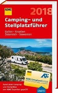 Adac Stellplatzführer Deutschland Europa 2018 : adac camping und stellplatzf hrer italien kroatien ~ Jslefanu.com Haus und Dekorationen