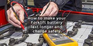 How To Increase Forklift Truck Battery Life
