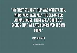 Ivan Reitman Qu... New Student Orientation Quotes