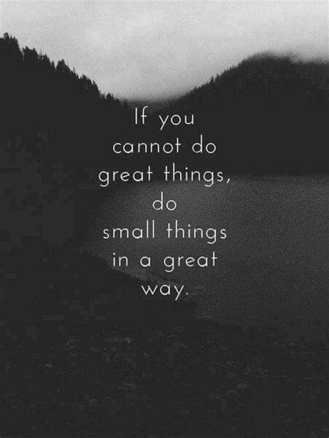 If You Cannot Do Great Things, Do Small Things In A Great Way  Picture Quotes