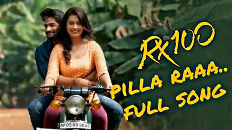 Pilla Raaa Full Song Lyrical |rx100 Movie Song|anurag