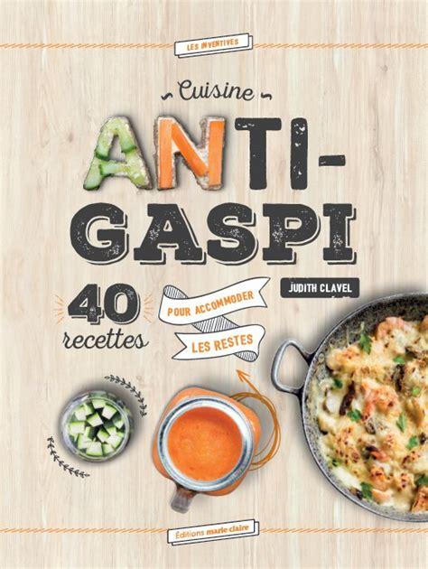 cuisine avec les restes livre quot cuisine anti gaspi quot magazine avantages