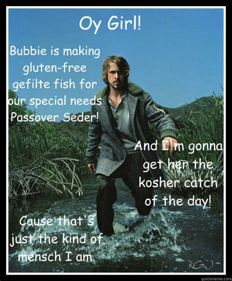 Passover Meme - oy girl bubbie is making gluten free gefilte fish for our special needs passover seder and i m
