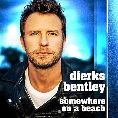 Dierks Bentley, ?Somewhere On a Beach? [Listen]