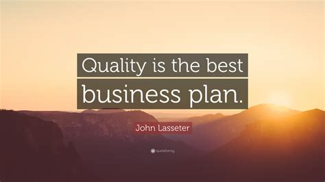 """John Lasseter Quote """"quality Is The Best Business Plan. Loans Bad Credit Unsecured What Is Flat Feet. Tea Bags On Eyes Does It Work. Dentists In Stamford Ct Propane Gas Providers. Schizophrenia Physical Symptoms. Desktop Database Software How Car Loans Work. Accept Credit Cards For Free. Simple Network Monitoring Protocol. Overhead Door Bellingham Little Women Musical"""