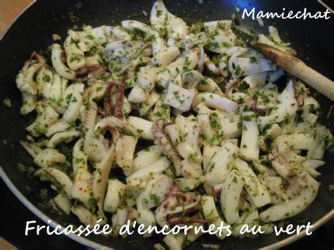 cuisiner encornet fricassée d 39 encornets au vert le de chantal76