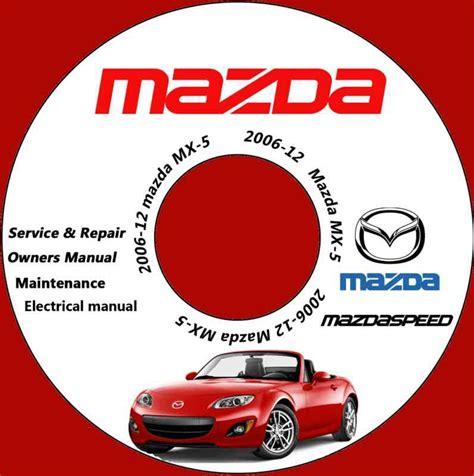 online car repair manuals free 2006 mazda mx 5 instrument cluster buy 2006 2012 mazda miata mx 5 mazdaspeed service repair manual 2007 2008 2009 10 motorcycle