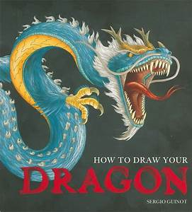 How To Draw Your Dragon By Sergio Guinot  Paperback