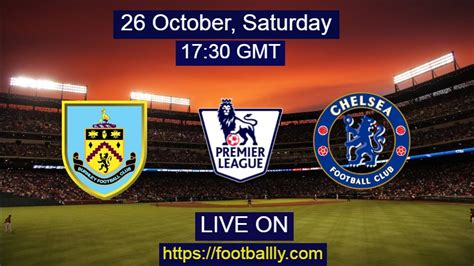 Bernley FC vs Chelsea live stream & match preview: premier ...