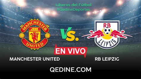 Manchester United vs. RB Leipzig EN VIVO: Horarios y ...